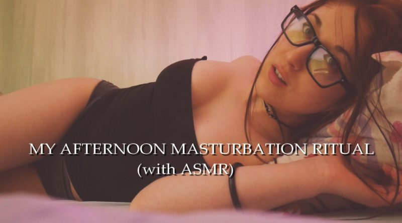 CUSTOM – My afternoon masturbation routine (with ASMR).